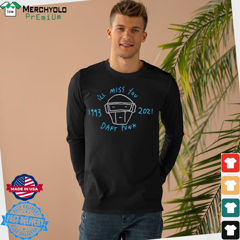 Official Daft Punk I'll Miss You 1993 2021 Shirt Long Sweater