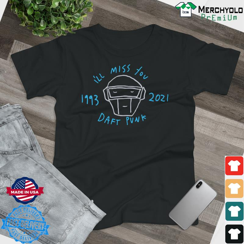 Official Daft Punk I'll Miss You 1993 2021 Shirt