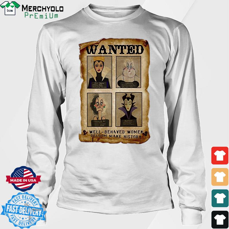 Wanted Well Behaved Women Seldom Make History Shirt Long Sweater