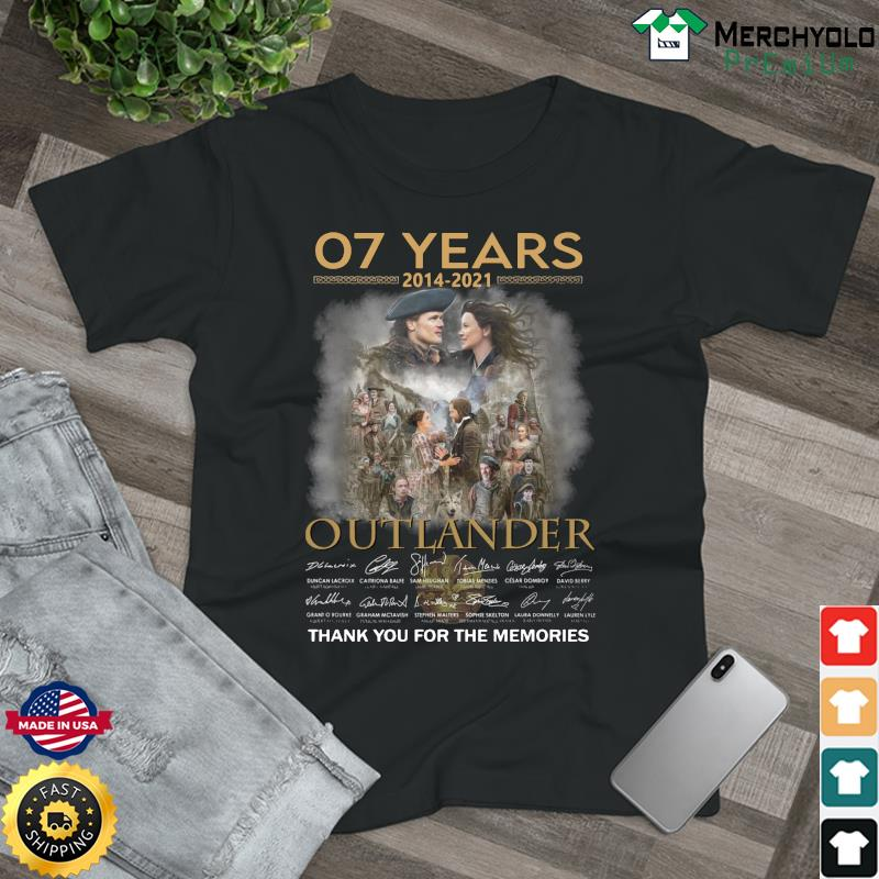 07 years 2014 2021 outlander Thank You For The Memories Signature Shirt