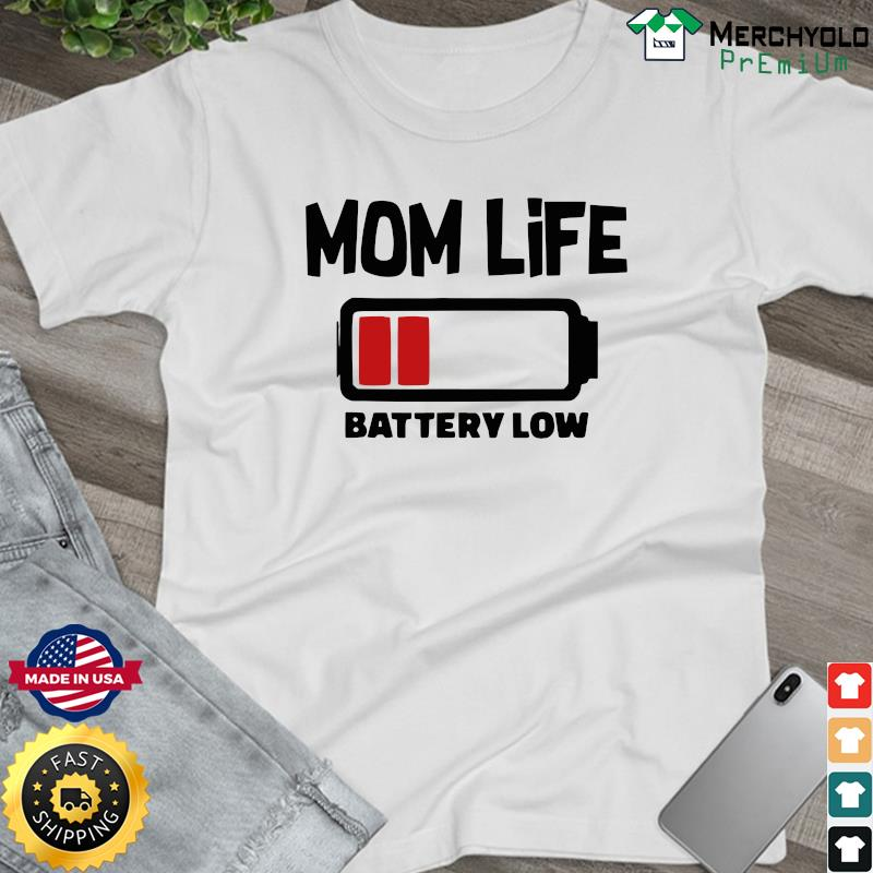 Official Mom Life Battery Low Shirt