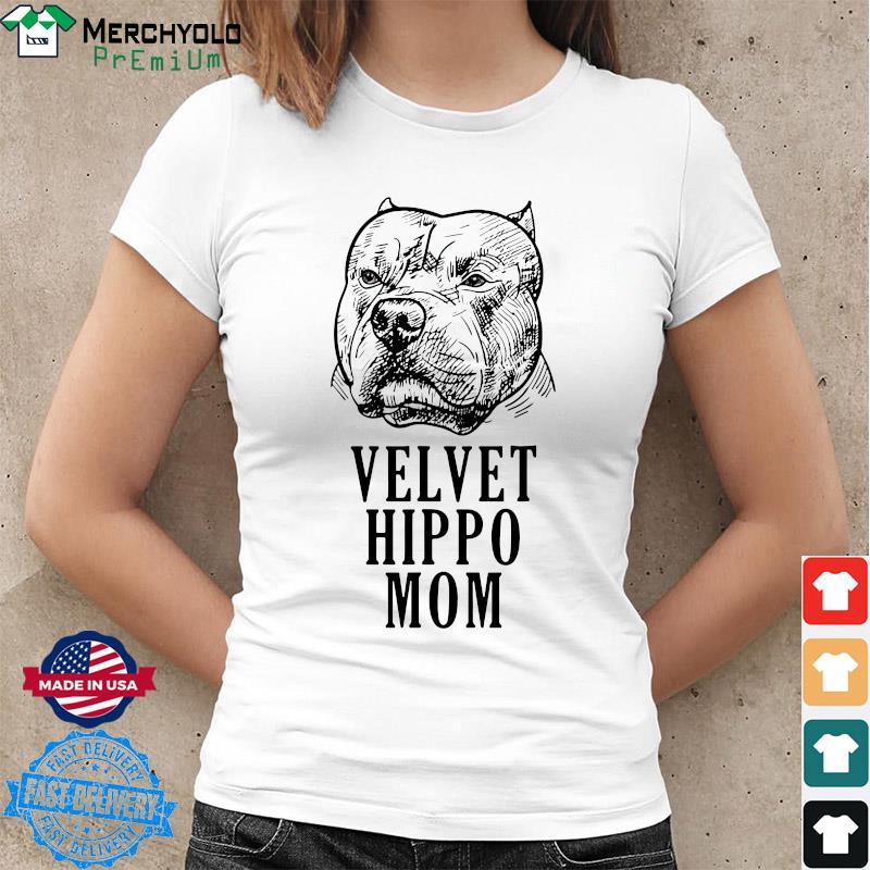 Pitbull Dogs Velvet Hippo Mom Shirt Ladies tee