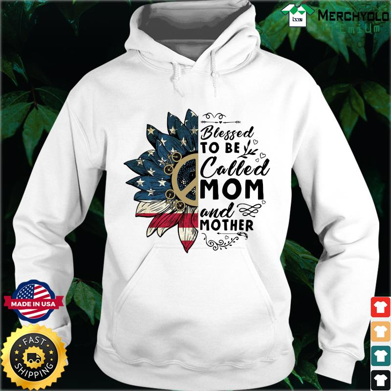Sunflower American Flag Blessed To Be Called Mom And Mother Shirt Hoodie