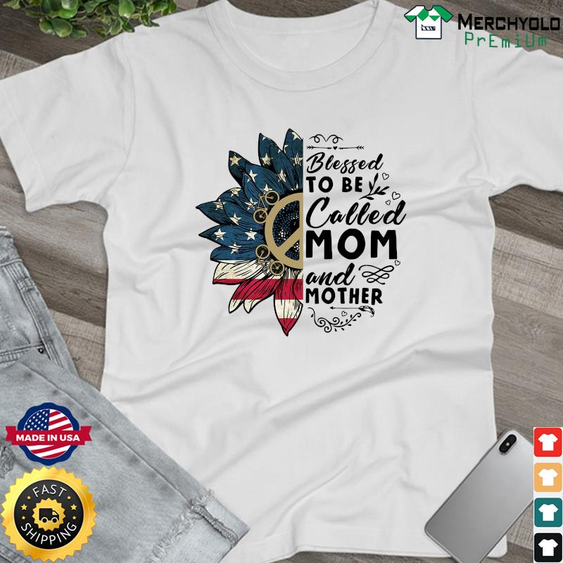 Sunflower American Flag Blessed To Be Called Mom And Mother Shirt