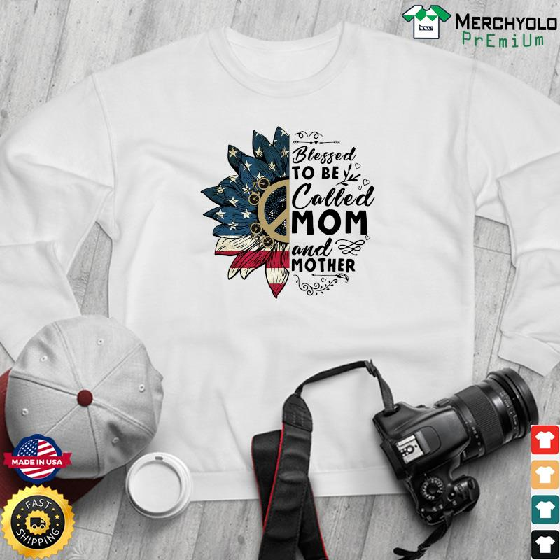 Sunflower American Flag Blessed To Be Called Mom And Mother Shirt Sweater