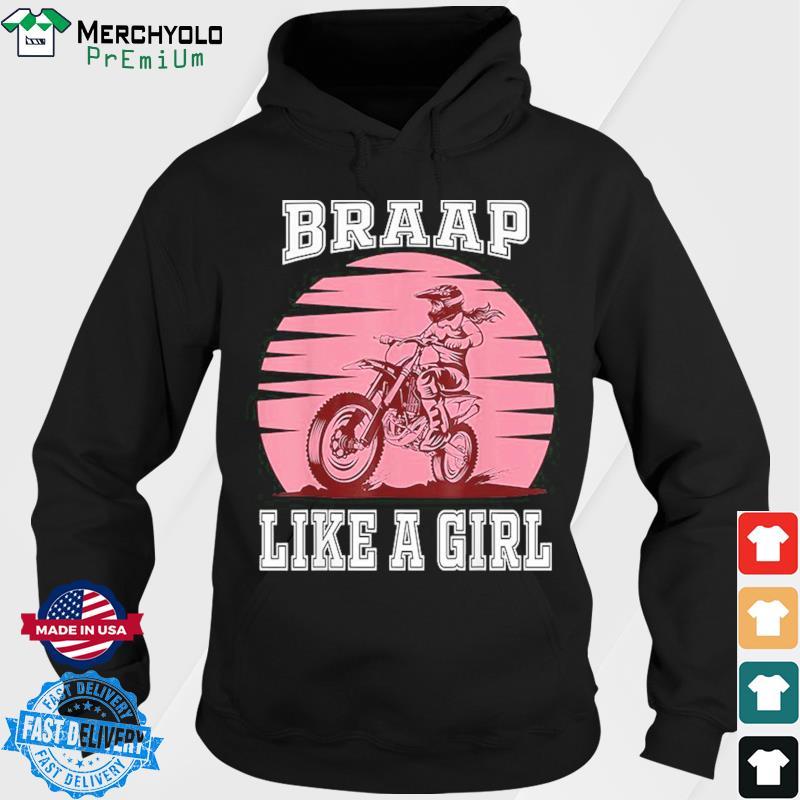 Braap Like A Girl Dirt Bike Motorcycle Girl Motocross Shirt Hoodie