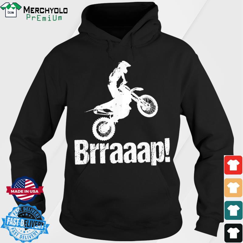 Brraaap Dirt Bike Shirt Hoodie