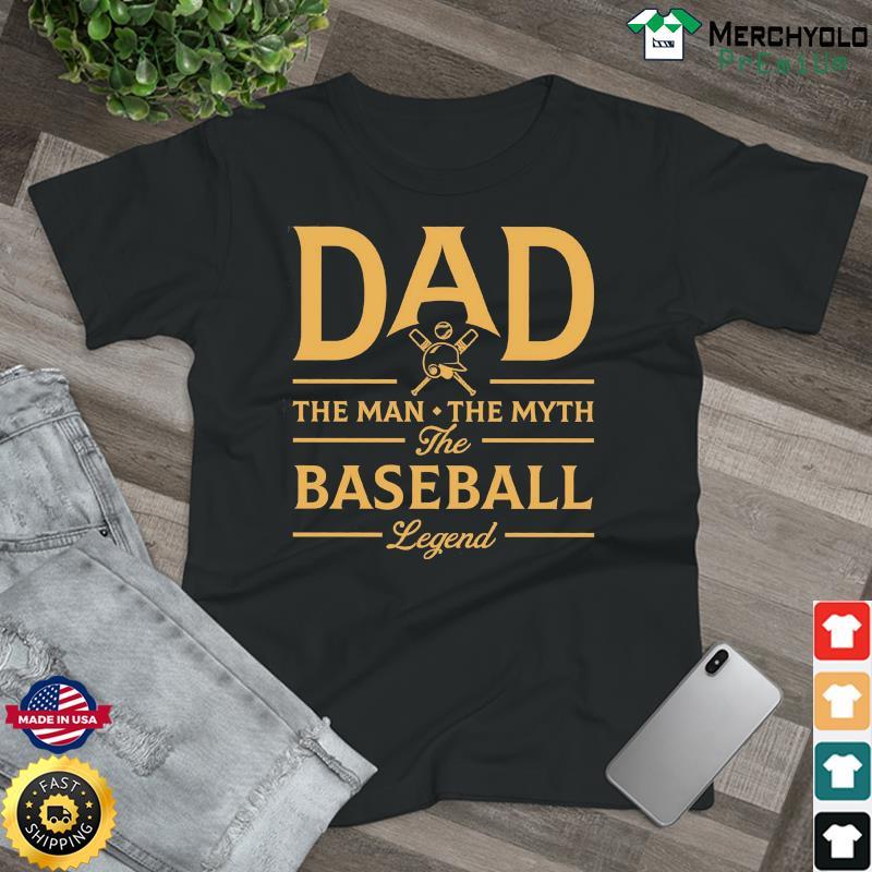 Dad The Man The Myth The Baseball Legend T-Shirt