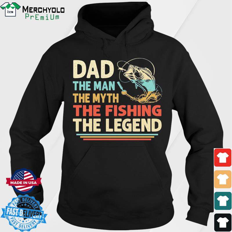 Dad The Man The Myth The Fishing The Legend Vintage 2021 Shirt Hoodie