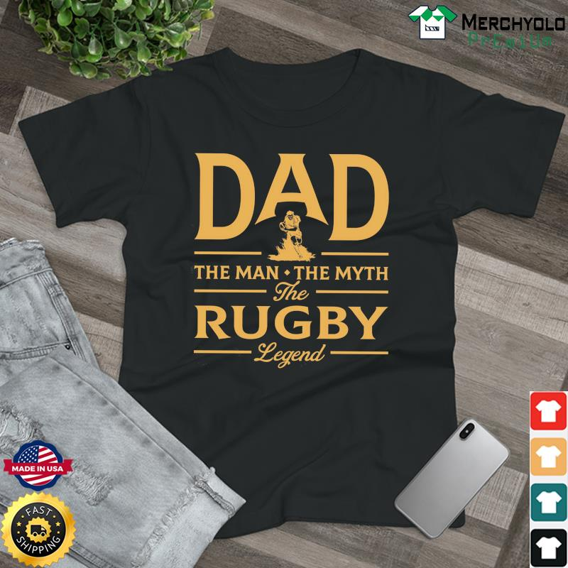 Dad The Man The Myth The Rugby Legend T-Shirt