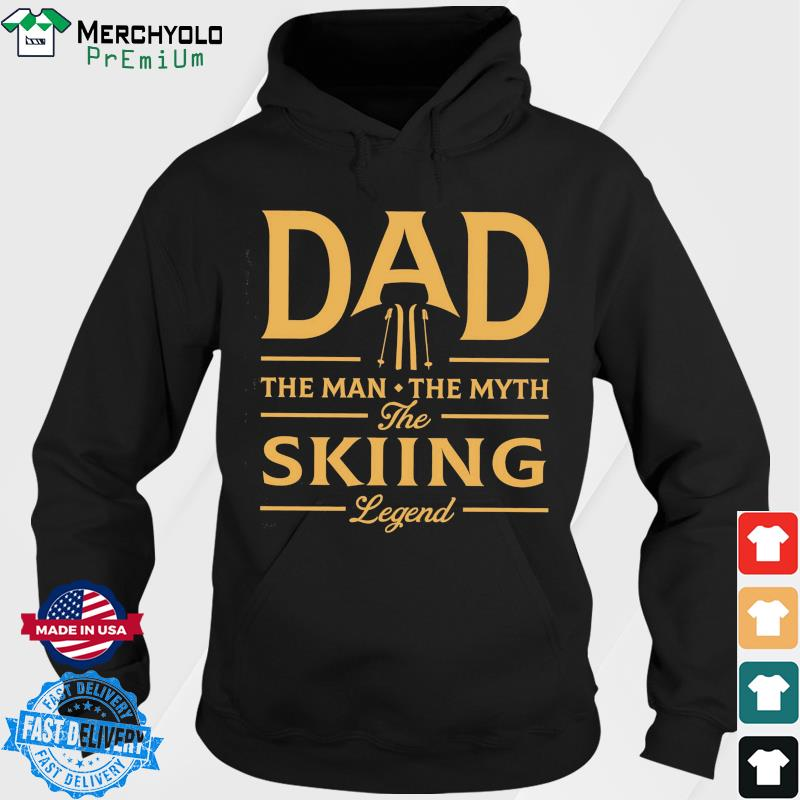 Dad The Man The Myth The Skiing Legend T-Shirt Hoodie