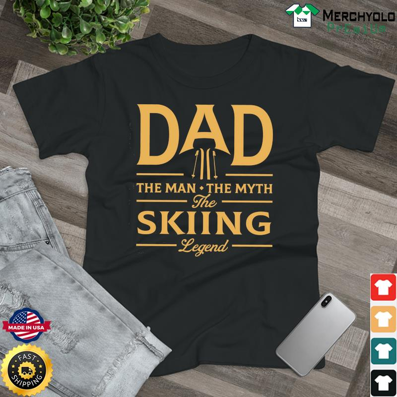 Dad The Man The Myth The Skiing Legend T-Shirt