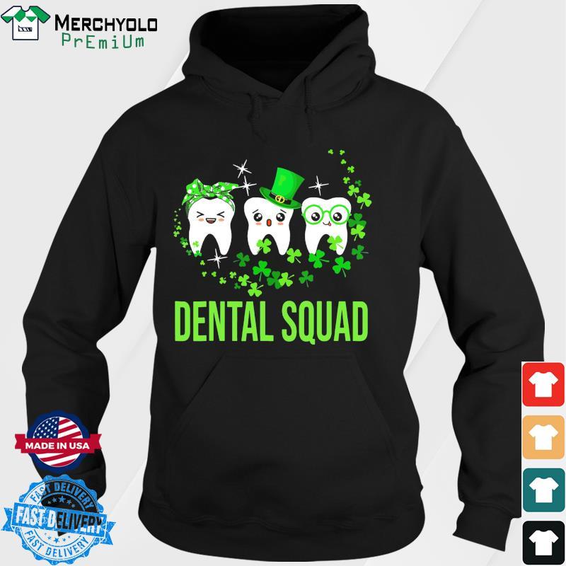 Dental Squad St Patrick's Day 2021 Shirt Hoodie