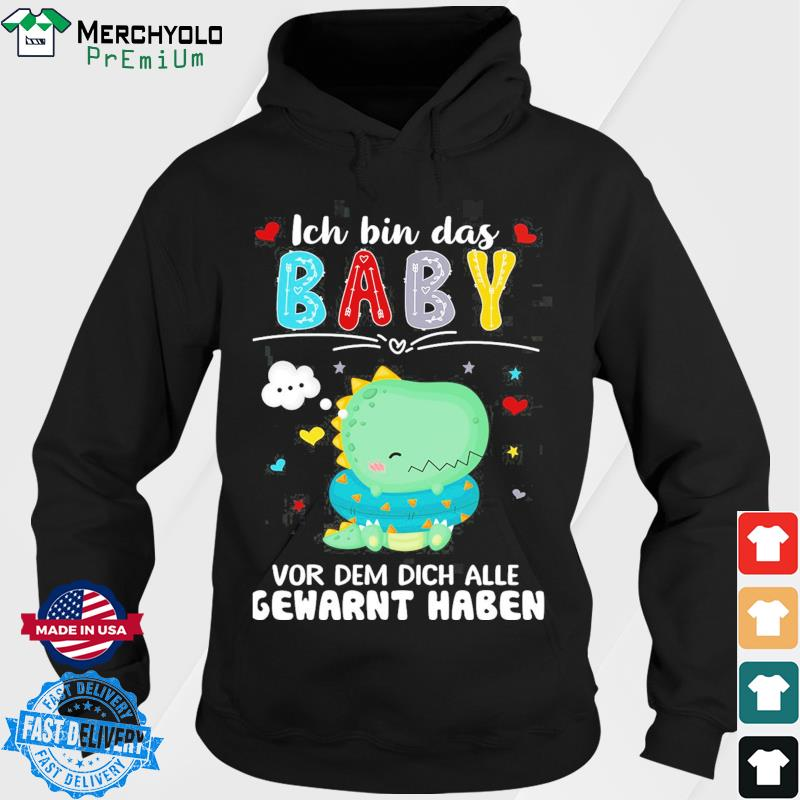 Ich Bin Das Baby Vor Dem Dich Alle Gewarnt Haben Shirt Hoodie