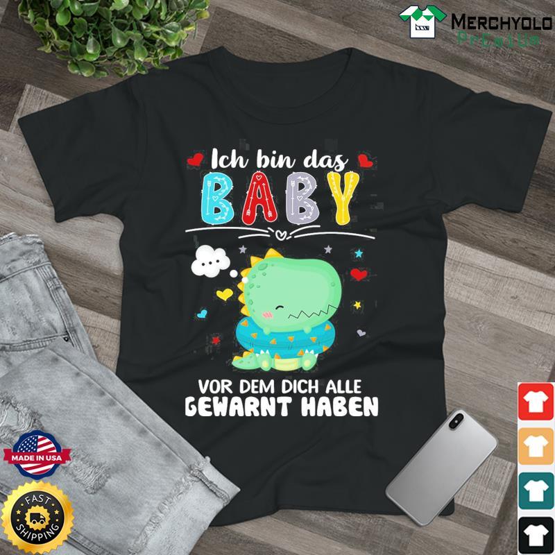 Ich Bin Das Baby Vor Dem Dich Alle Gewarnt Haben Shirt