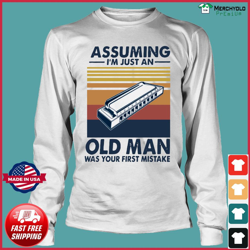 Assuming I'm Just An Old Man Was Your First Mistake Vintage Retro Shirt Long Sleeve
