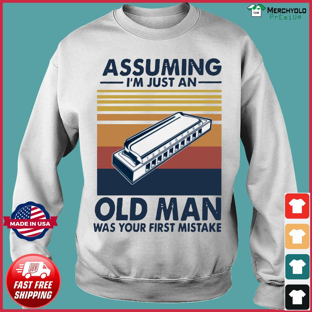 Assuming I'm Just An Old Man Was Your First Mistake Vintage Retro Shirt Sweater