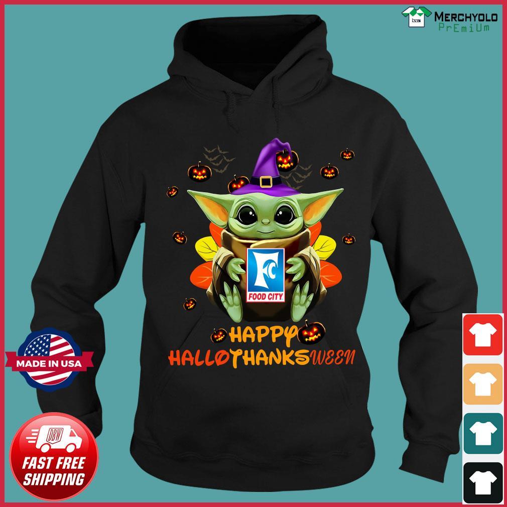 Baby Yoda Witch Hug Food City Happy Hallothanksween Shirt Hoodie