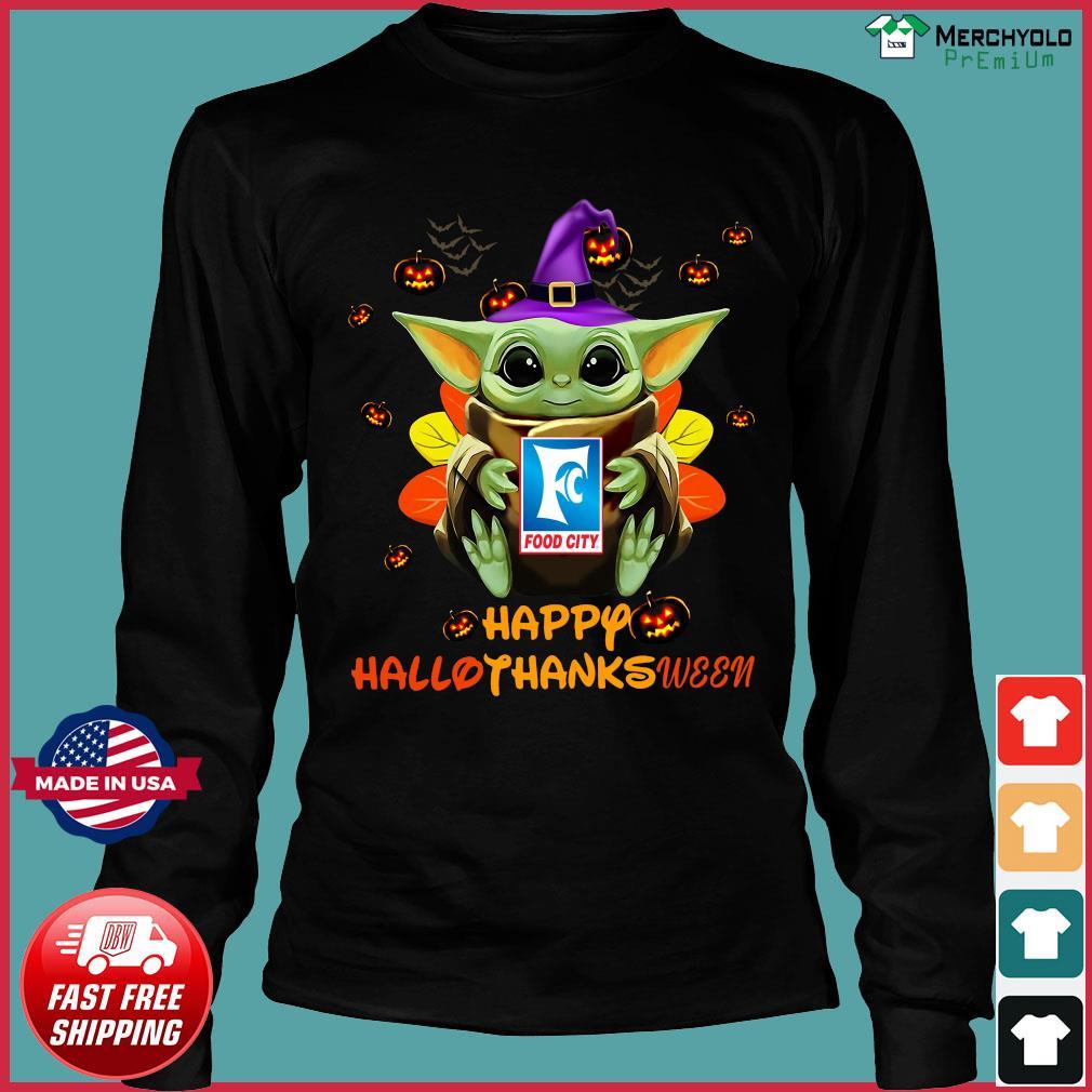 Baby Yoda Witch Hug Food City Happy Hallothanksween Shirt Long Sleeve