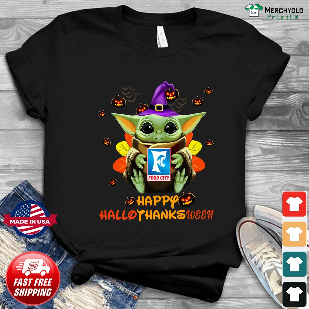 Baby Yoda Witch Hug Food City Happy Hallothanksween Shirt