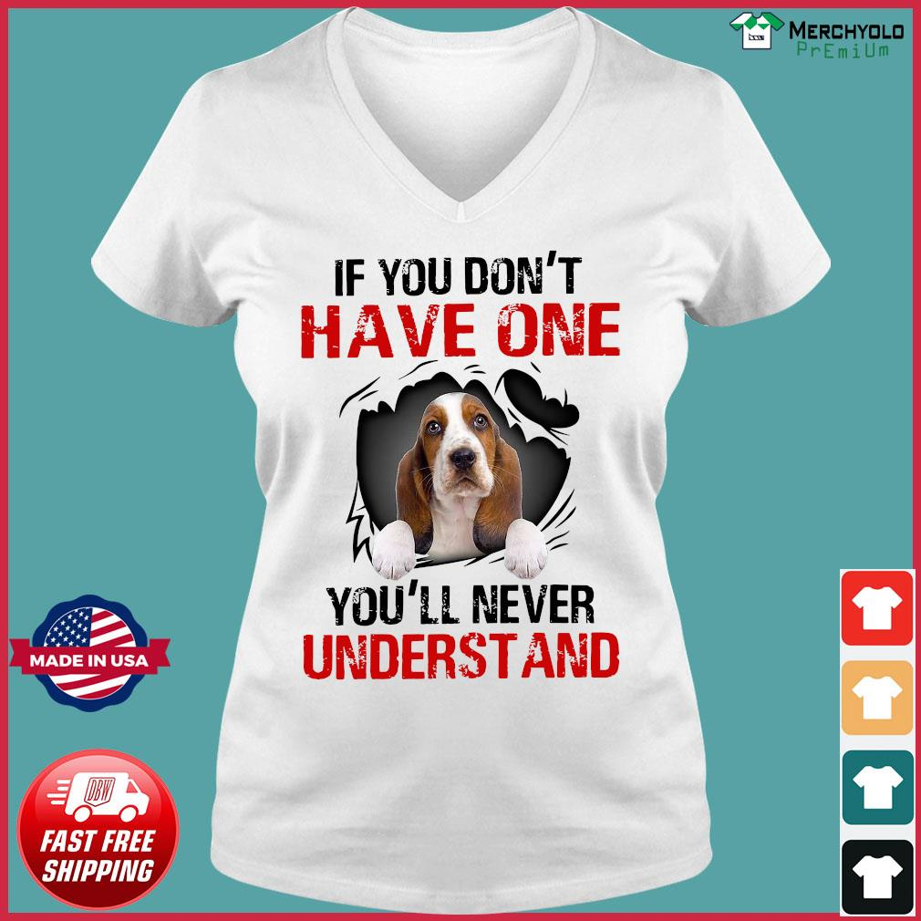 Basset Hound Puppies If You Don't Have One You'll Never Understand Shirt Ladies V-neck Tee