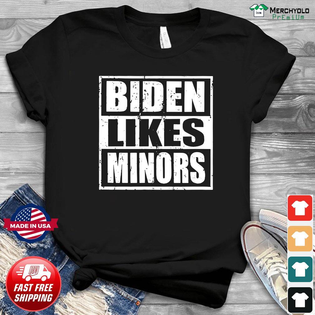 Biden Likes Minors 2020 Election American President Shirt