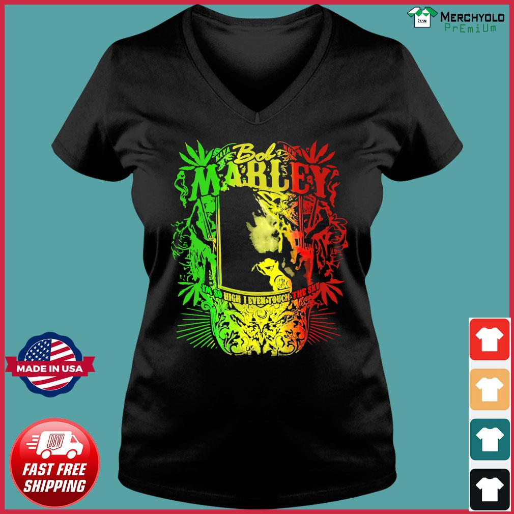 Bob Marley I'm So High I Even Touch The Sky Shirt Ladies V-neck Tee