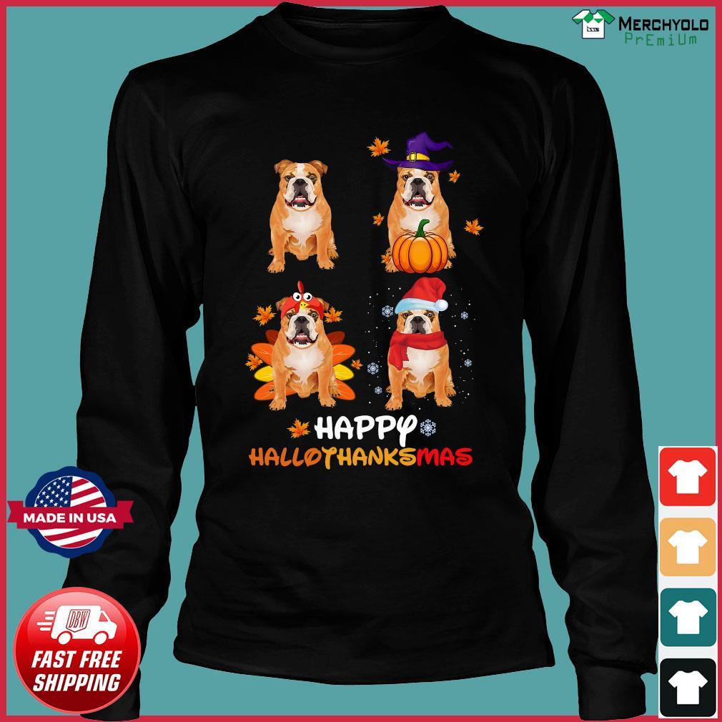Bulldog Happy Hallothanksmas Shirt Long Sleeve