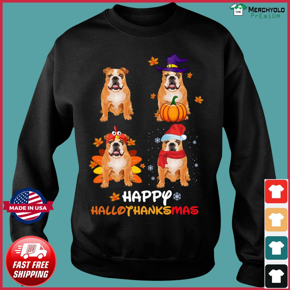 Bulldog Happy Hallothanksmas Shirt Sweater