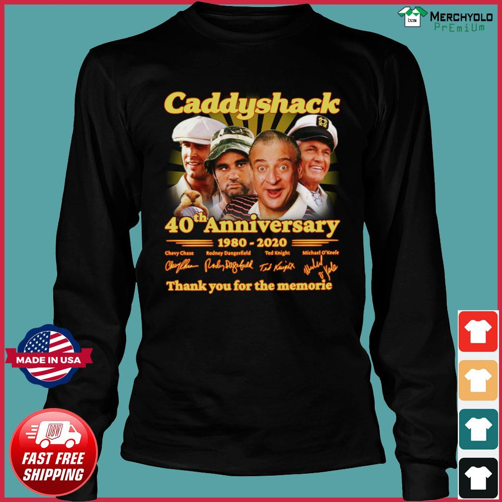 Caddyshack 40th Anniversary 1980 2020 Thank You For The Memories Signatures Shirt Long Sleeve