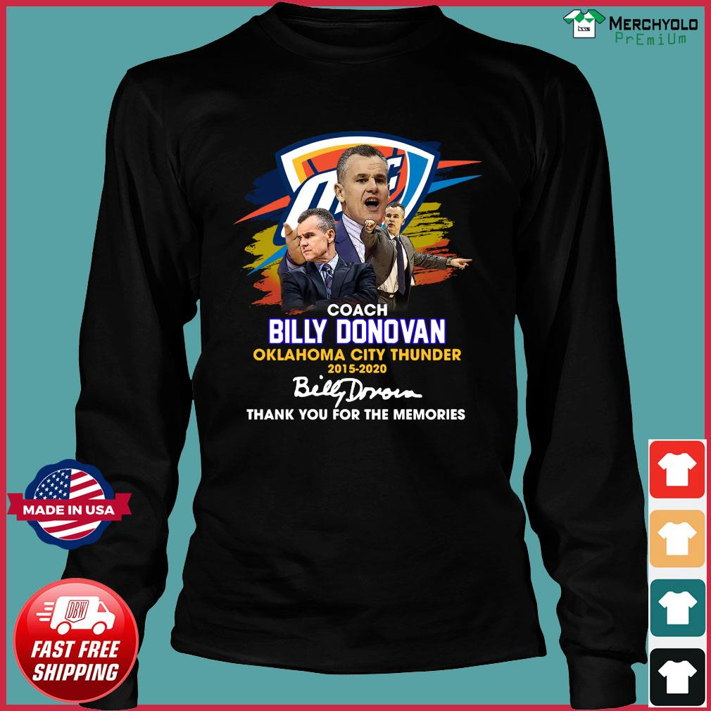 Coach Billy Donovan Oklahoma City Thunder 2015 2020 Thank You For The Memories Signature Shirt Long Sleeve