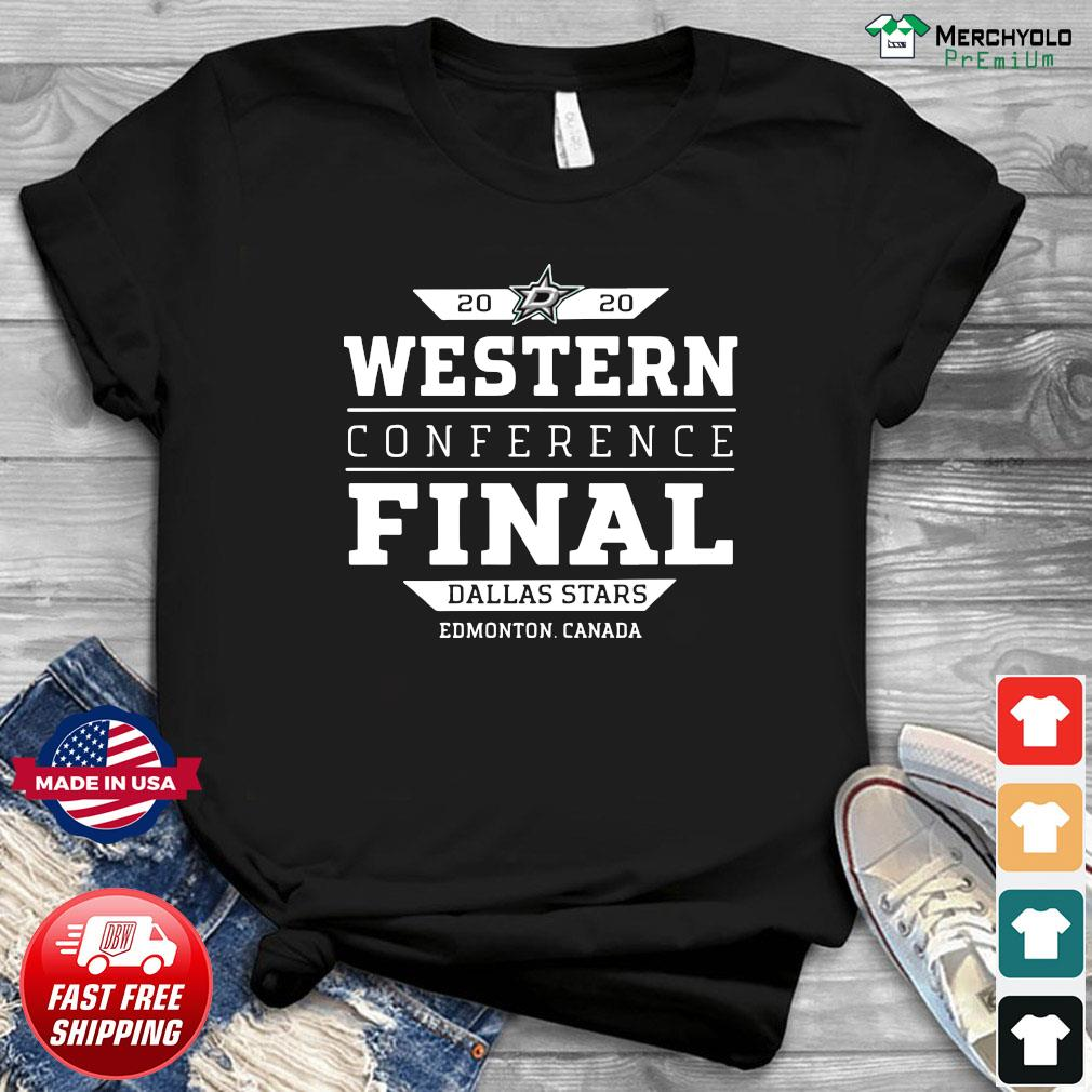 Dallas Stars 2020 Western Conference Final Edmonton Canada Shirt