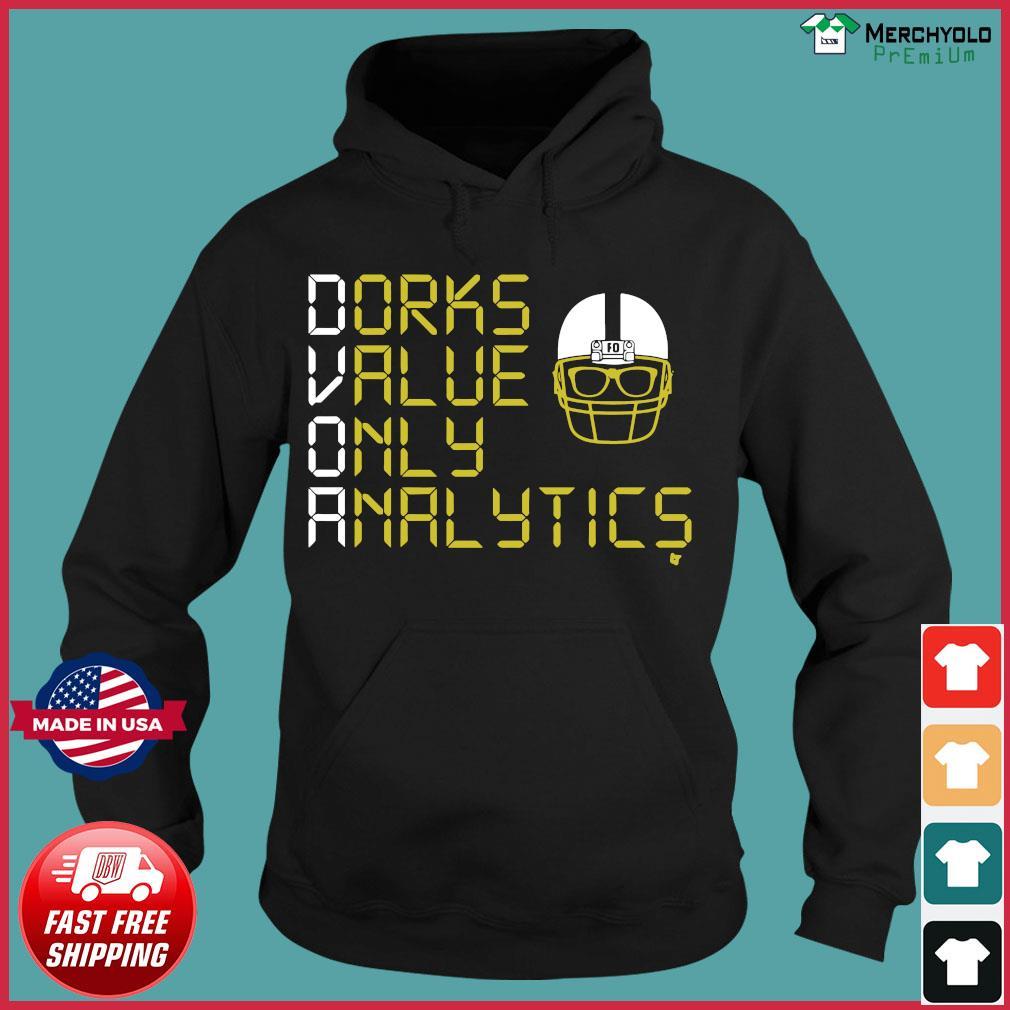 Dorks Value Only Analytics DVOA Football Outsiders Shirt Hoodie