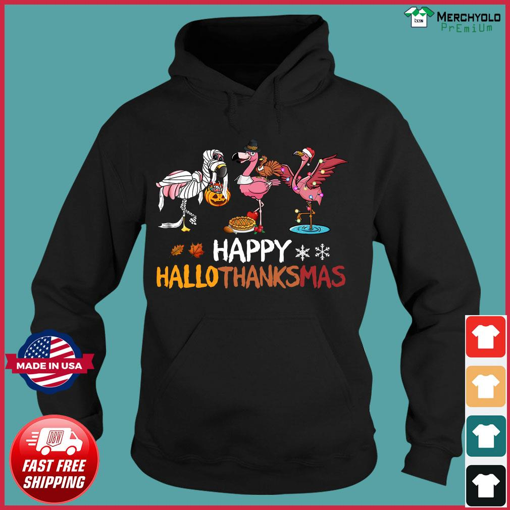 Flamingos Happy Hallothanksmas Shirt Hoodie