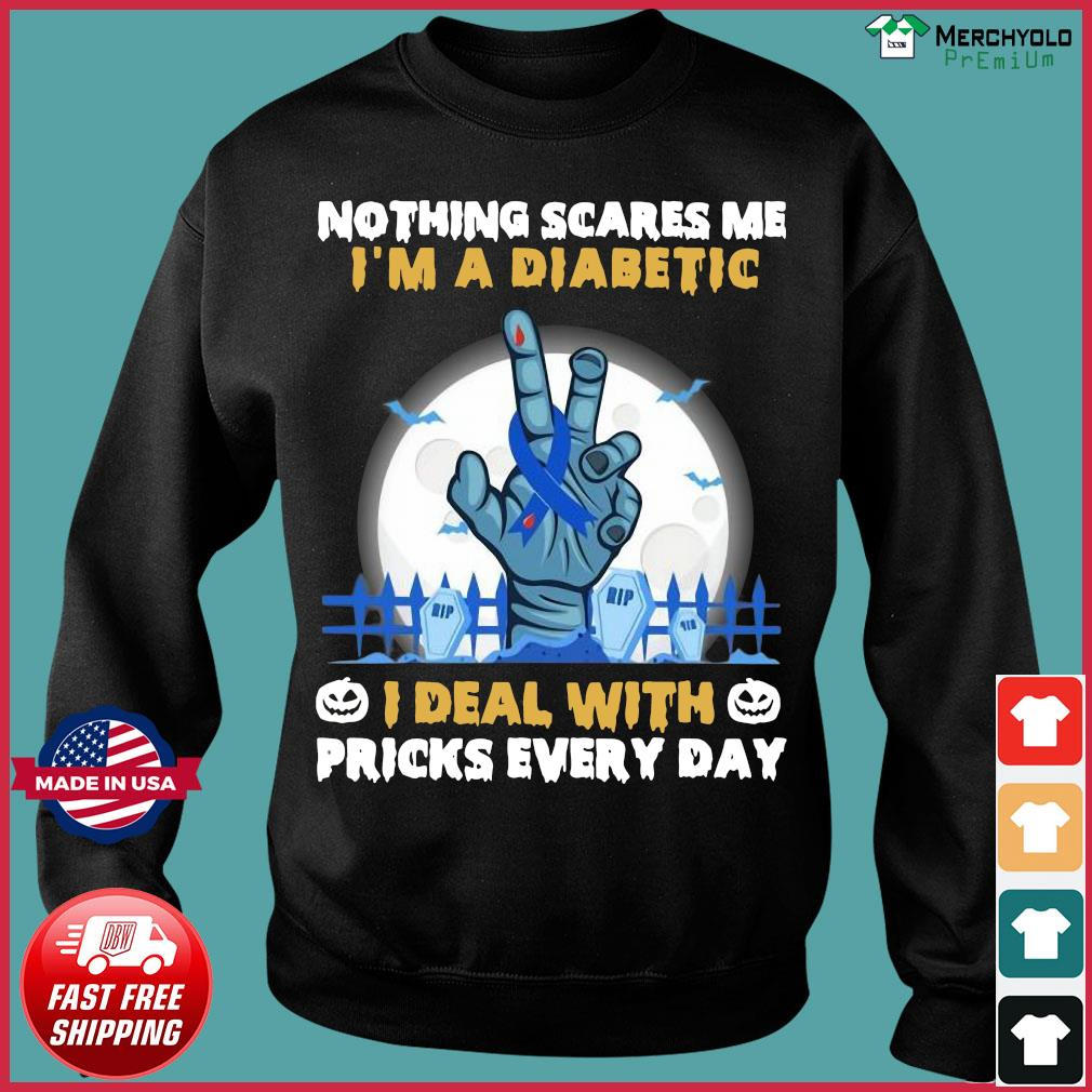 Nothing Scares Me I'm A Diabetic I deal with pricks every day Halloween 2020 s Sweater