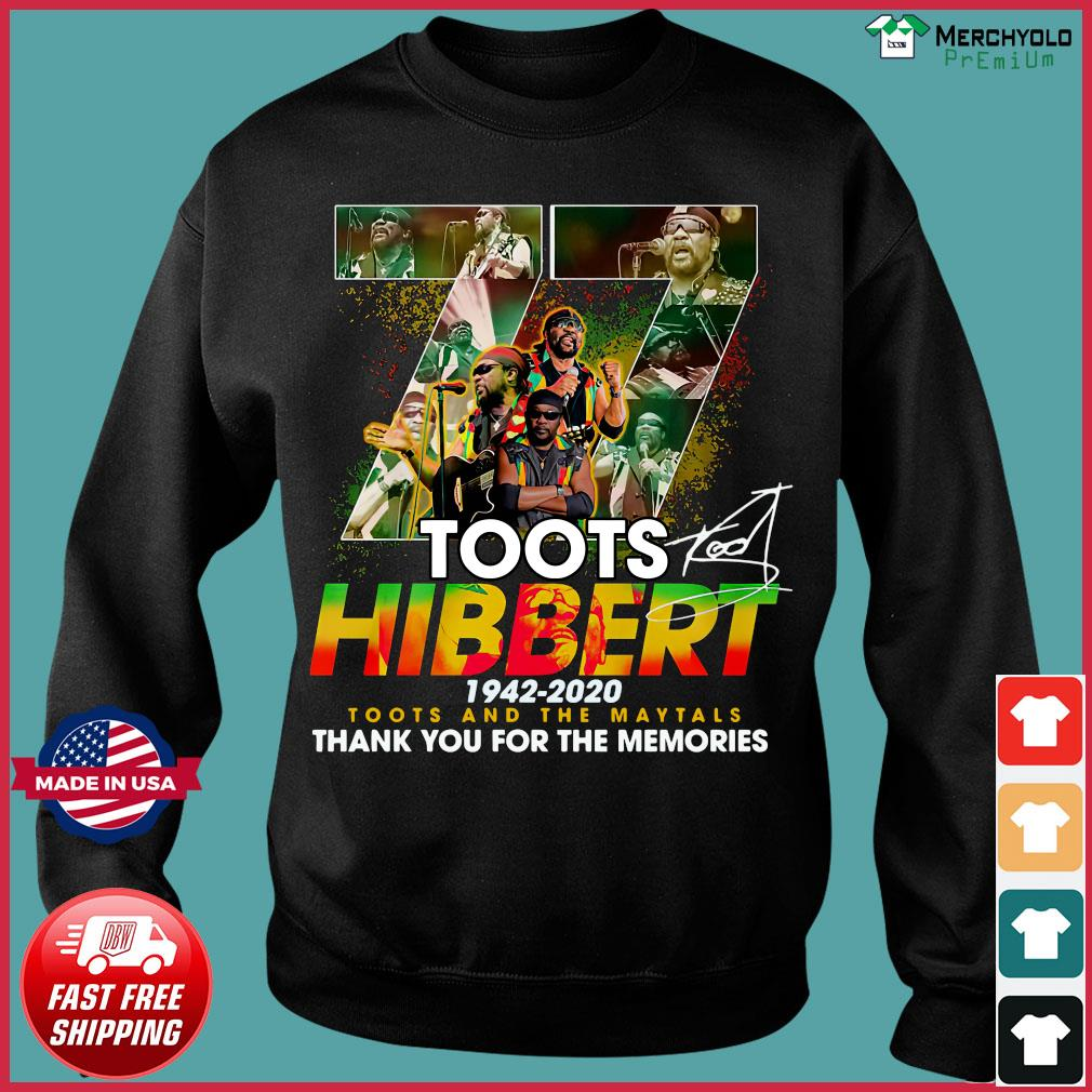 Official 77 Toots Hibbert 1942 2020 Toots And The Maytals Thank You For The Memories Signature Shirt Sweater