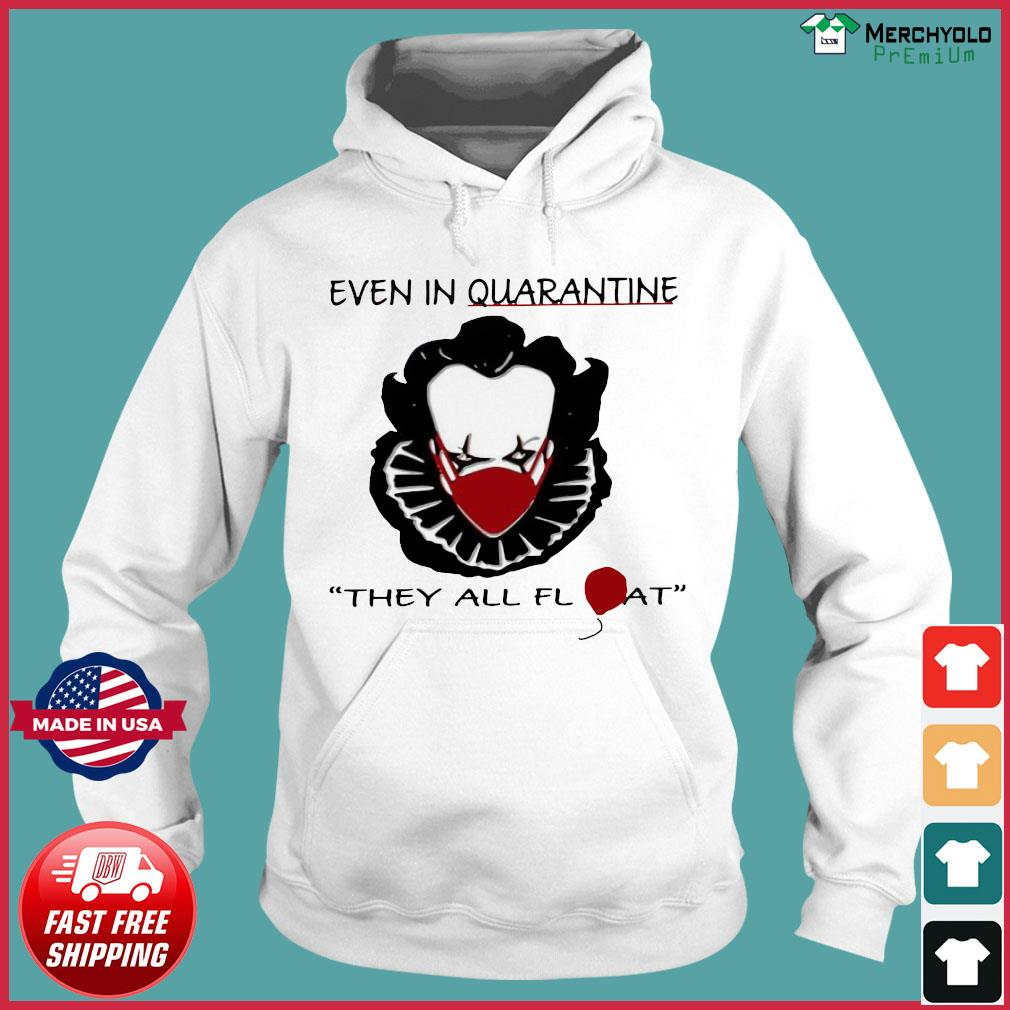 Pennywise Face Mask Even In Quarantine Halloween Horror Movies They All FlatT-Shirt Hoodie