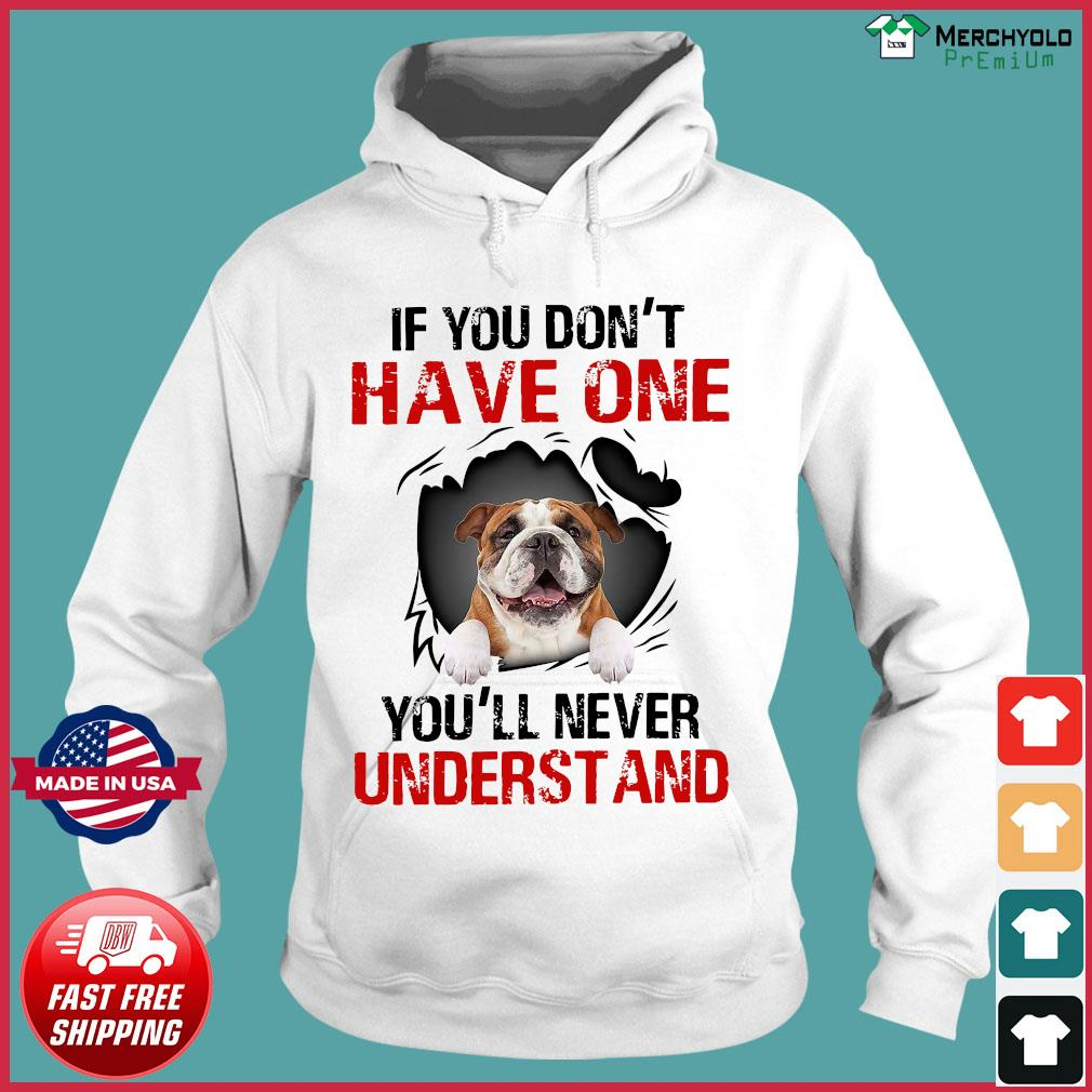 Pug Dog If You Don't Have One You'll Never Understand Shirt Hoodie
