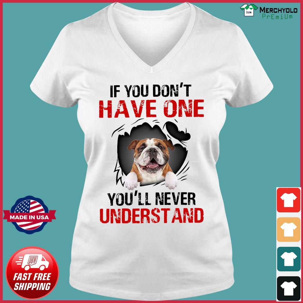 Pug Dog If You Don't Have One You'll Never Understand Shirt Ladies V-neck Tee