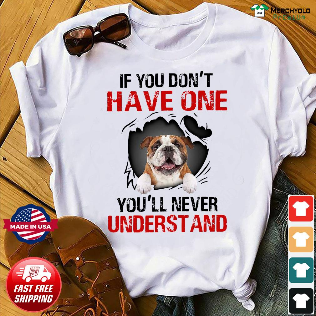Pug Dog If You Don't Have One You'll Never Understand Shirt