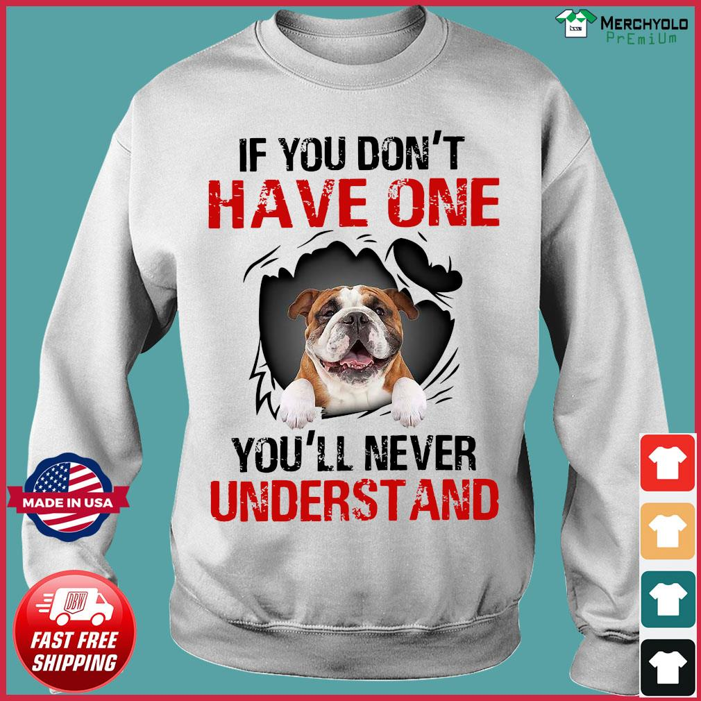 Pug Dog If You Don't Have One You'll Never Understand Shirt Sweater