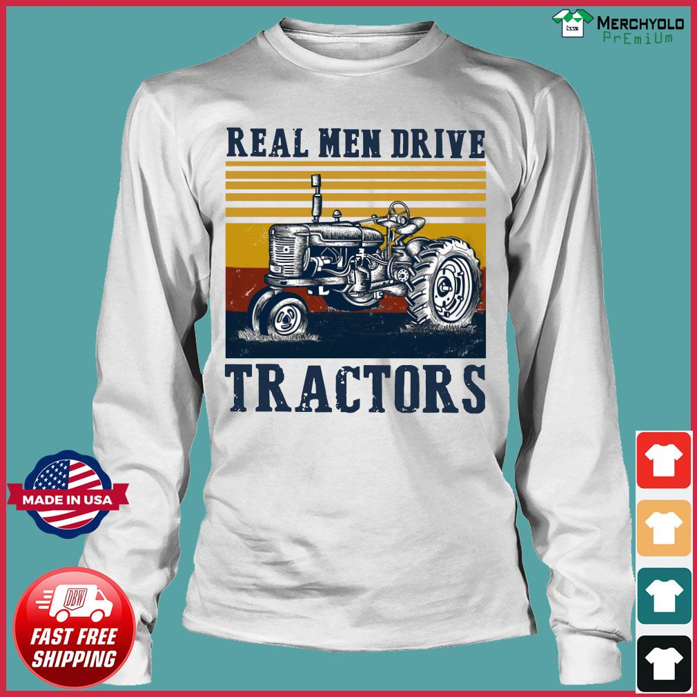 Real Men Drive Tractors Vintage Retro Shirt Long Sleeve
