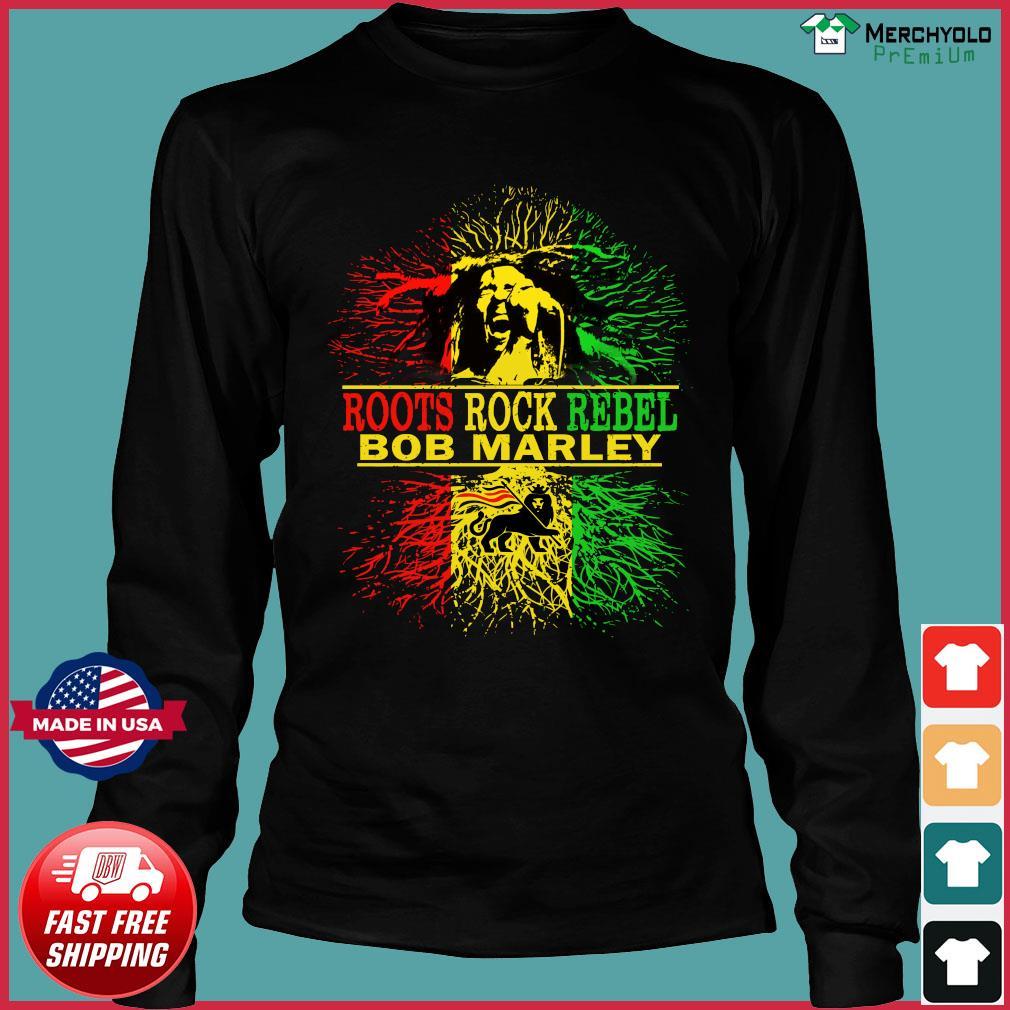 Roots Rock Rebel Bob Marley Shirt Long Sleeve