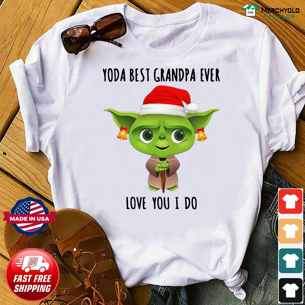 Santa Yoda Best Grandpa Ever Love You I Do Shirt