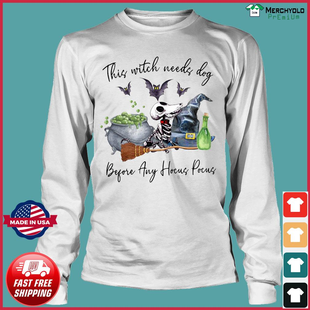 Skeleton This Witch Needs Dog Before Any Hocus Pocus Shirt Long Sleeve
