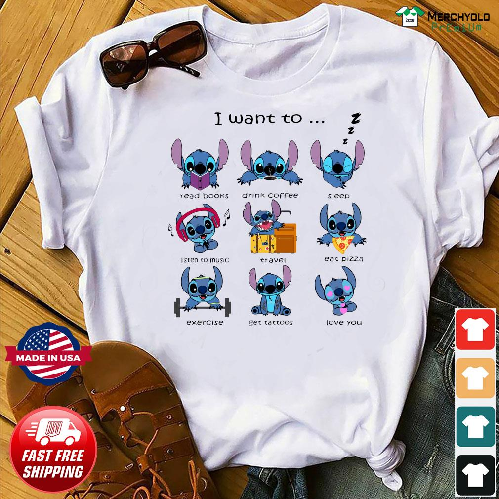 Stitch I Want To Read Books Drink Coffee Sleep Travel Love You Shirt