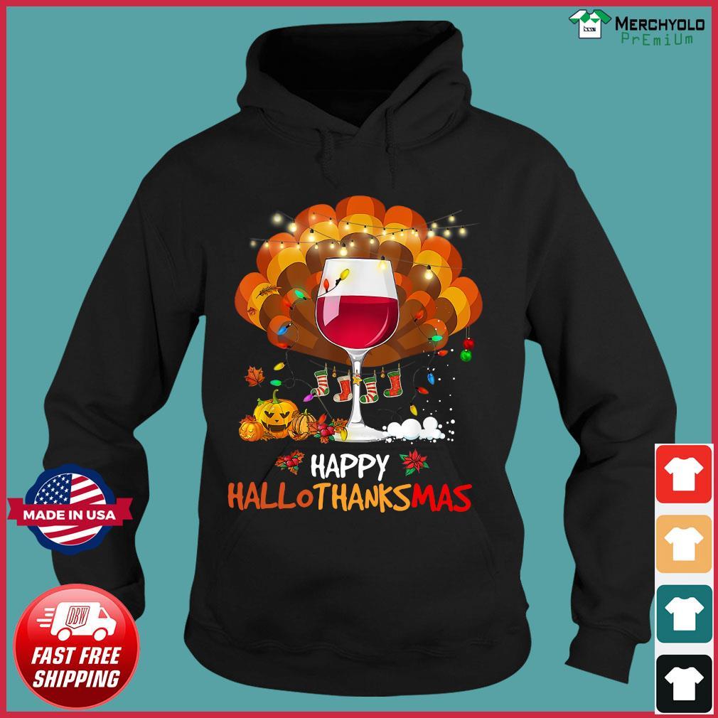 Wine Happy Hallothanksmas Shirt Hoodie