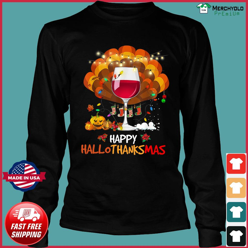 Wine Happy Hallothanksmas Shirt Long Sleeve