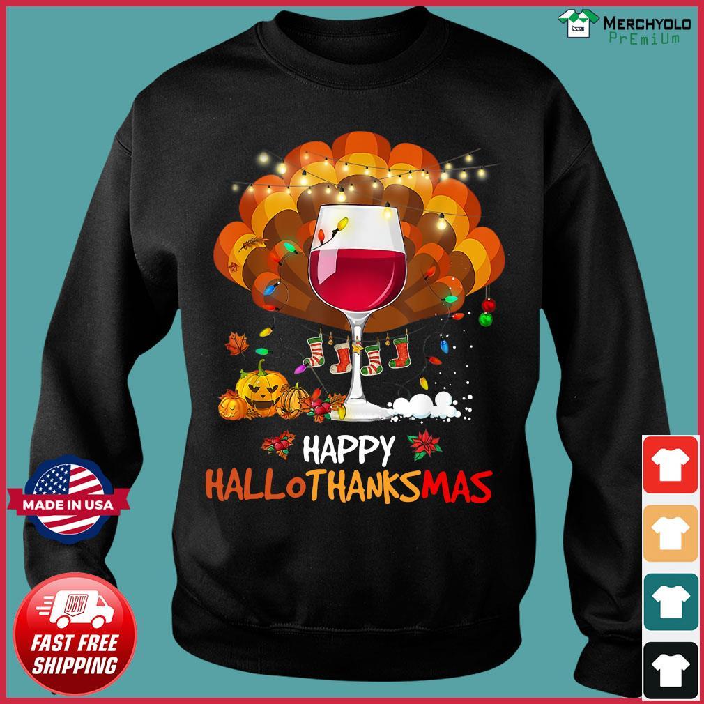 Wine Happy Hallothanksmas Shirt Sweater