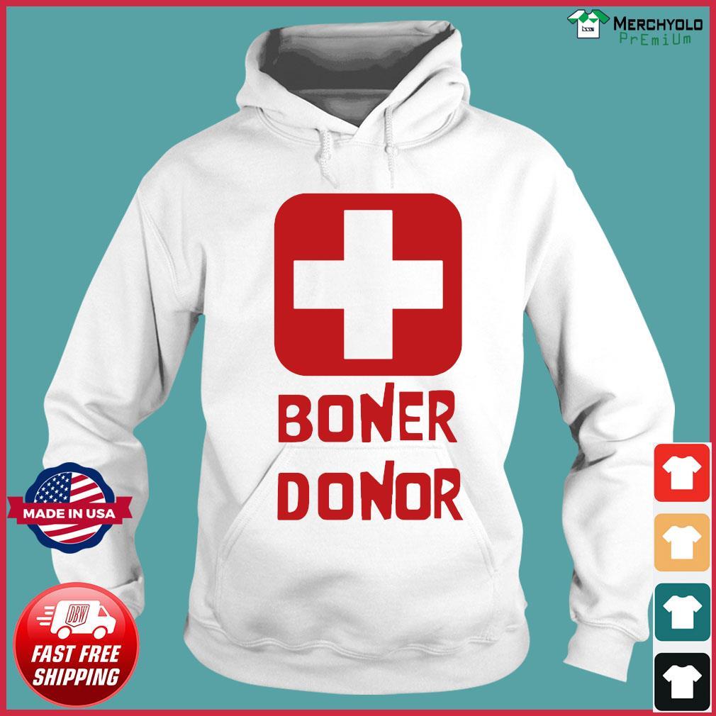 Boner Donor Shirt Hoodie